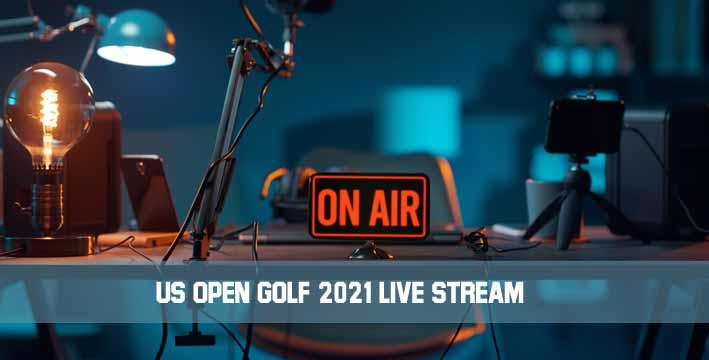 US Open Golf 2021 Live Stream On Radio Stations